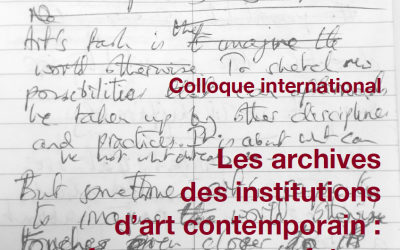 Les archives des institutions d'art contemporain: formes, usages, futurs